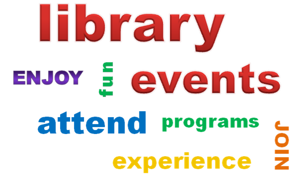 word cloud: library, enjoy, fun, events, attend, programs, join, experience